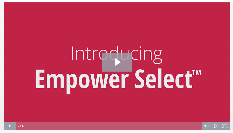 Empower Select video